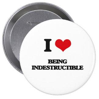 Amo el ser indestructible pin redondo 10 cm