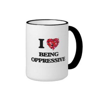Amo el ser opresivo taza a dos colores