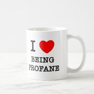 Amo el ser profano taza