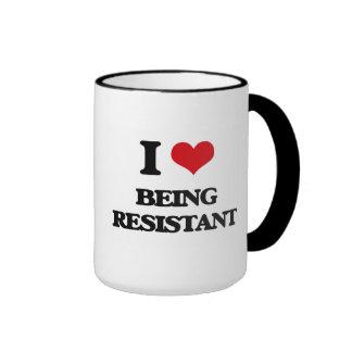 Amo el ser resistente taza