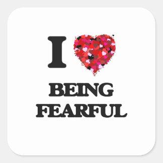 Amo el ser temeroso pegatina cuadrada