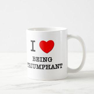 Amo el ser triunfante taza