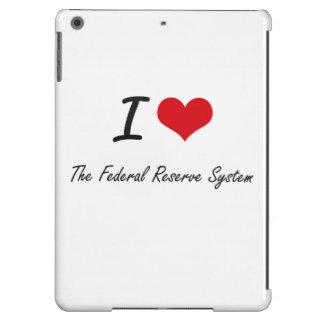 Amo el sistema de Federal Reserve Funda Para iPad Air