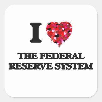 Amo el sistema de Federal Reserve Pegatina Cuadrada