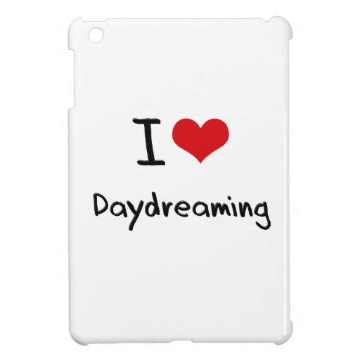 Amo el soñar despierto
