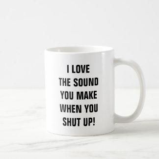 Amo el sonido que usted hace cuando usted para taza clásica