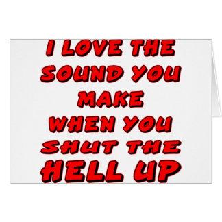 Amo el sonido que usted hace que cuando u cierra tarjeta de felicitación