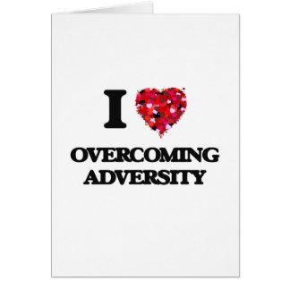 Amo el superar de adversidad tarjeta de felicitación
