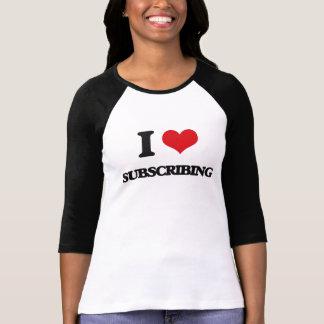 Amo el suscribir camisetas