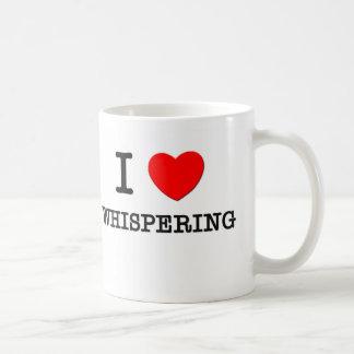 Amo el susurrar taza