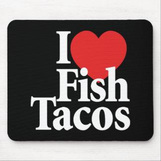 Amo el Tacos de pescados Alfombrilla De Raton