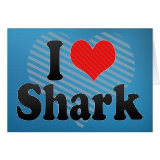 Amo el tiburón tarjeta de felicitación
