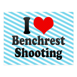 Amo el tiroteo de Benchrest Tarjeta Postal