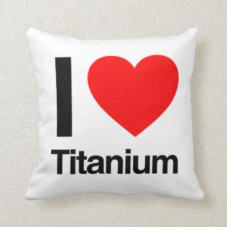 amo el titanio almohada