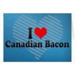 Amo el tocino canadiense tarjeton