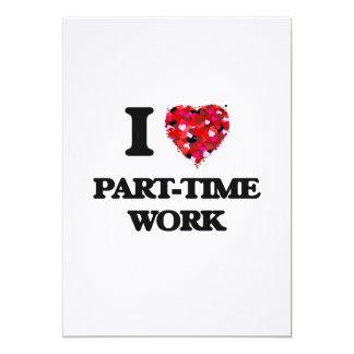 """Amo el trabajo a tiempo parcial invitación 5"""" x 7"""""""