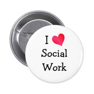 Amo el trabajo social pin redondo 5 cm