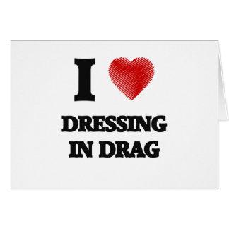 Amo el vestirme en la fricción tarjeta de felicitación