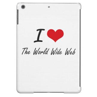Amo el World Wide Web Funda Para iPad Air