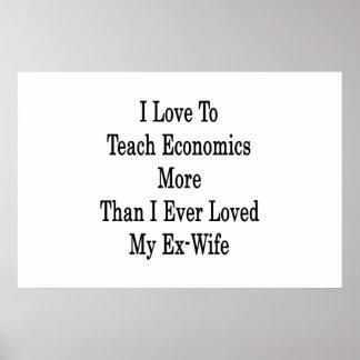 Amo enseñar a la economía más que amé nunca M Impresiones