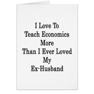 Amo enseñar a la economía más que amé nunca M Tarjeta Pequeña