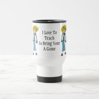 Amo enseñar así que traiga su una taza del viaje