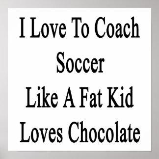 Amo entrenar fútbol como los amores Chocol de un Póster