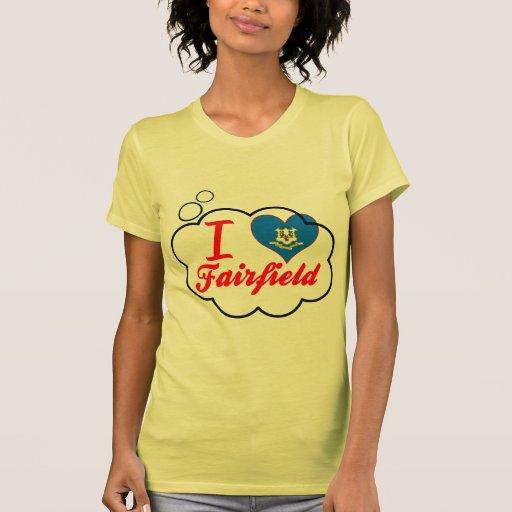 Amo Fairfield, Connecticut Camiseta