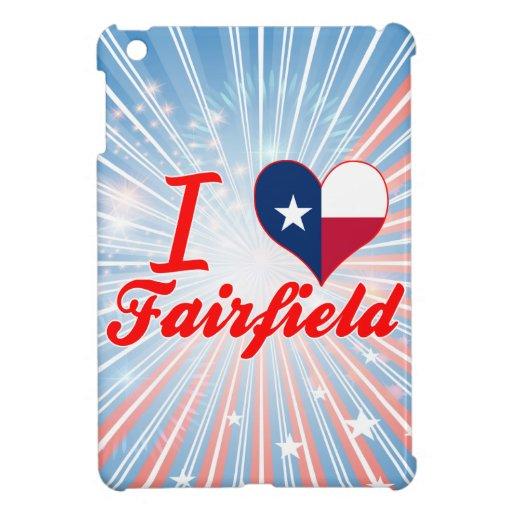 Amo Fairfield, Tejas