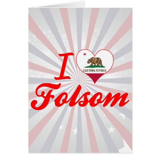 Amo Folsom, California Felicitación