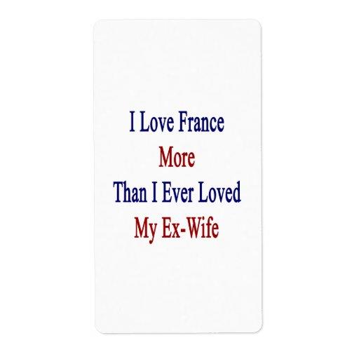 Amo Francia más que amé nunca a mi ex esposa Etiqueta De Envío