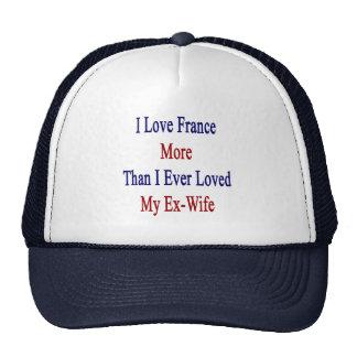 Amo Francia más que amé nunca a mi ex esposa Gorros Bordados
