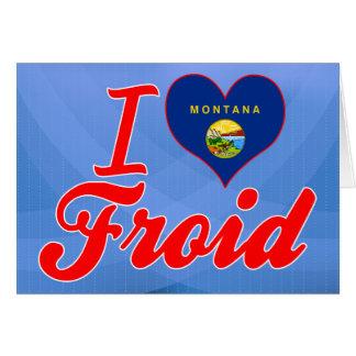 Amo Froid, Montana Felicitación