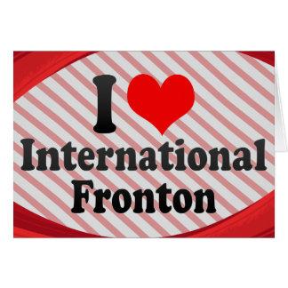Amo Fronton internacional Tarjetas