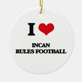 Amo fútbol Incan de las reglas Adorno Redondo De Cerámica