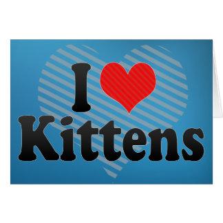 Amo gatitos tarjeta de felicitación