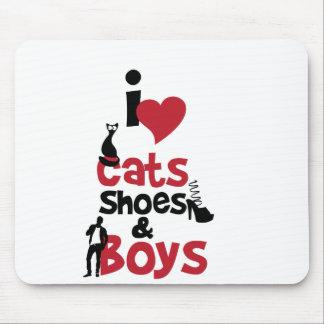 Amo gatos, los zapatos y a los muchachos alfombrilla de ratones