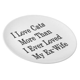 Amo gatos más que amé nunca a mi ex esposa platos para fiestas