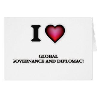 Amo gobierno y la diplomacia globales tarjeta de felicitación