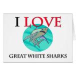 Amo grandes tiburones blancos felicitación