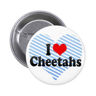 Amo guepardos pin redondo 5 cm