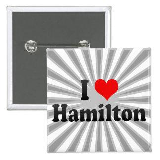 Amo Hamilton, Canadá Pin Cuadrada 5 Cm