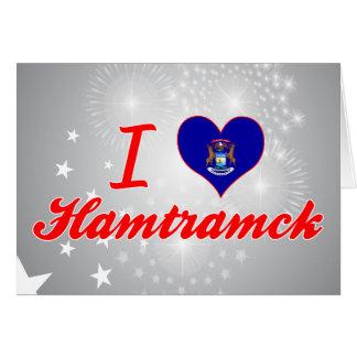 Amo Hamtramck, Michigan Tarjeta De Felicitación