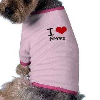 Amo helechos camisa de mascota