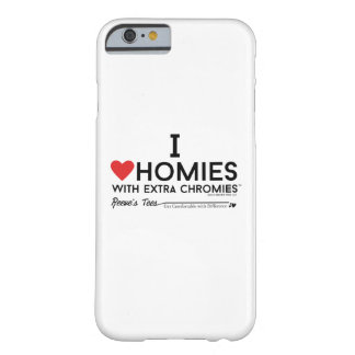 Amo homies con la caja adicional de los chromies funda para iPhone 6 barely there