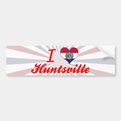 Amo Huntsville, Missouri Etiqueta De Parachoque