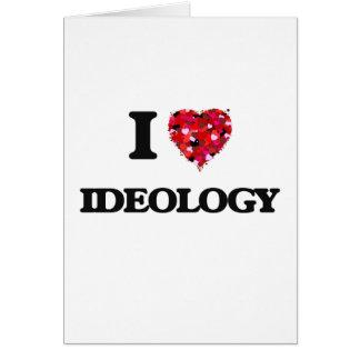 Amo ideología tarjeta de felicitación