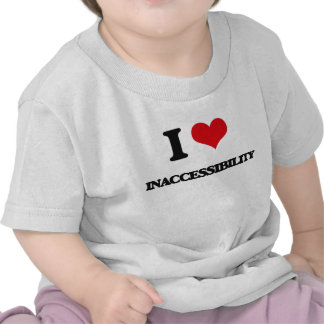 Amo inaccesibilidad camiseta