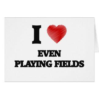 Amo incluso terrenos de juego tarjeta de felicitación