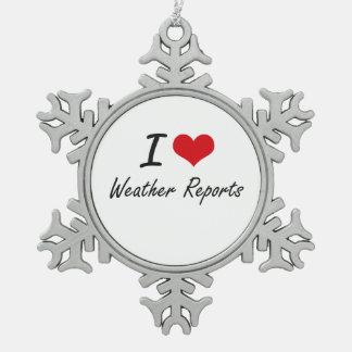 Amo informes meteorológicos adorno de peltre en forma de copo de nieve